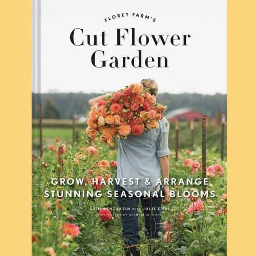 Cut Flower Garden - Floret Erin Benzakein
